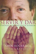 Excellent, Servir y Dar: Portales a La Conciencia Superior (Mind Body Spirit Tho