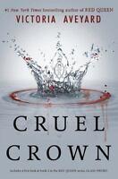 Cruel Crown by Victoria Aveyard, Red Queen novellas: Queen Song + Steel Scars