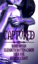 Captured Elizabeth Batten-carew Jaide Fox Kimberly Zant