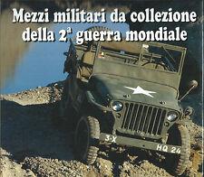 Mezzi Militari da collezione della 2^ Guerra Mondiale - Gribaudo - 1995