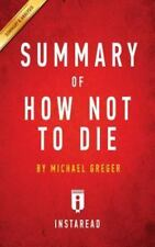 Summary of How Not to Die: By Michael Greger Includes Analysis (Paperback or Sof