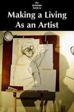Making a Living As an Artist, the Art Calendar Guide to Art by Art Calendar, Bl