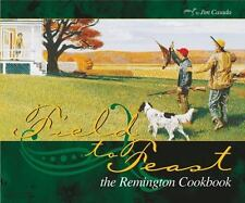 Field to Feast : The Remington Cookbook by Jim Casada (2009, Hard Cover)