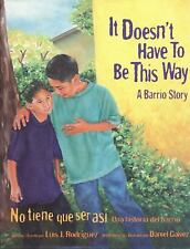 It Doesn't Have to Be This Way/No tiene que ser asi: A Barrio Story/Un-ExLibrary