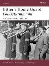 Hitler's Home Guard: Volkssturmman, Western Front, 1944 - 1945 (Warrior), Yelton