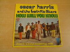 OSCAR HARRIS AND THE TWINKLE STARS - HOW WILL YOU KNOW / NORTHERN SOUL 45 PS