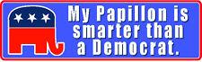 """MY PAPILLON IS SMARTER THAN A DEMOCRAT"" DOG POLITICAL REPUBLICAN STICKER"