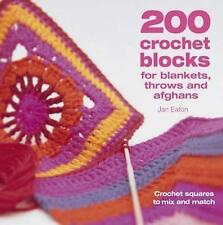 200 Crochet Blocks for Blankets, Throws and Afghans: Crochet Squares to Mix-and-Match by Jan Eaton (Paperback, 2005)