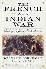 The French And Indian War: Deciding The Fate Of North America (p.S.): By Walt...