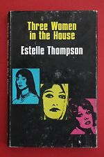 *SIGNED 1ST ED.* THREE WOMEN IN THE HOUSE by Estelle Thompson  (HC/DJ, 1973)