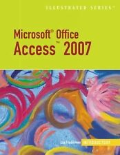 Microsoft Office Access 2007 Illustrated Introductory by Lisa Friedrichsen...