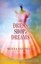 The Dress Shop of Dreams : A Novel by Menna van Praag (2014, Paperback)