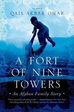 A Fort of Nine Towers : An Afghan Family Story by Qais Akbar Omar (2014,...