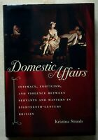 Domestic Affairs: Intimacy, Eroticism, and Violence between Servants and Masters