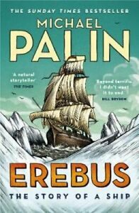 Erebus: The Story of a Ship by Michael Palin 9781784758578 | Brand New