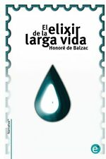 NEW El Elixir de La Larga Vida by Honore De Balzac Paperback Book (Spanish) Free