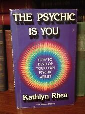 1979 The Psychic Is You: How To Develop Your Own Ability Kathlyn Rhea Occult