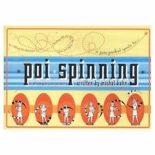 Poi Spinning: A Jam-packed Guide, Good Condition Book, Michal Kahn, Lucy Jane Ba