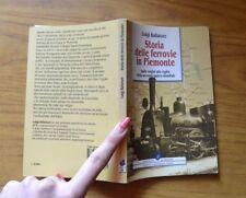 LIBRO STORIA DELLE FERROVIE IN PIEMONTE LUIGI BALLATORE ED. IL PUNTO 1996 TORINO