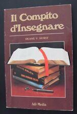 Il compito d'insegnare - Duane V. Hurst - Adi Media 1988