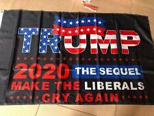 Trump 2020 Flag The SEQUEL Make Liberals Cry Again Flag US Free shipping 3x5 NEW