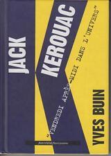BUIN Yves / Jack Kerouac - Vendredi apres-midi dans l'univers