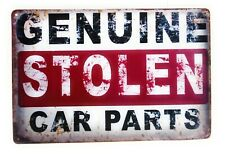 Genuine Stolen Car Parts Tin Sign, Funny Sign, Car Sign, Man Cave Garage Decor