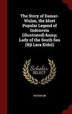 The Story of Damar-Wulan, the Most Popular Legend of Indonesia (Illustrated) & L