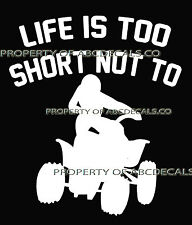 LIFE 2 SHORT ATV Quad All Terrain Vehicle Offroad Male Car Decal Wall Sticker