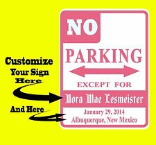 NO PARKING SIGN - Baby Girl Pink Personalized, Aluminum  Sign - Custom - Name