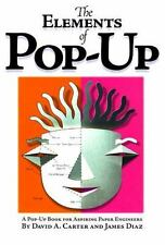 The Elements of Pop-Up : A Pop-Up Book for Aspiring Paper Engineers by David...