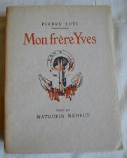 1928 Mon fréres Yves Pierre Loti illustré par  Mathurin Meheut Mornay numeroté