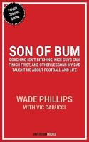 Son of Bum : Coaching Isn't Bitching, Nice Guys Can Finish First, and Other L...