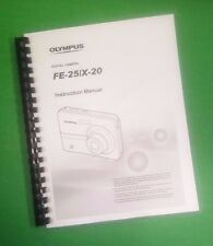 LASER PRINTED Olympus FE-25 X-20 Camera 62 Page Owners Manual Guide