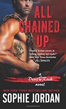 All Chained Up: A Devils Rock Novel by Sophie Jordan