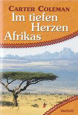 """C. Coleman """" Im tiefen Herzen Afrikas """" Interessante Abenteuer& eine tiefe Liebe"""