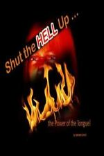 Shut the Hell Up! : The Power of the Tongue by Kenneth Smith (2013, Paperback)