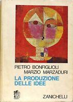 La produzione delle idee - Bonfiglioli, Marzaduri - Zanichelli - 1971