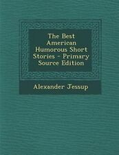 NEW The Best American Humorous Short Stories - Primary Source Edition