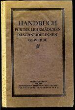 Handbuch--Für die Lehrmädchen im Schneiderinnen Gewerbe--1926 --