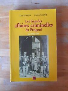 LES GRANDES AFFAIRES CRIMINELLES du PERIGORD - G. PENAUD/ P. SALINIE - La Lauze