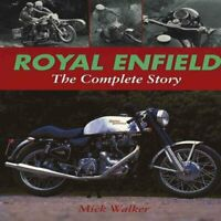 Royal Enfield: the Complete Story by Mick Walker 9781861265630 | Brand New