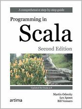 Programming in Scala by Lex Spoon, Bill Venners and Martin et al Odersky (2010,