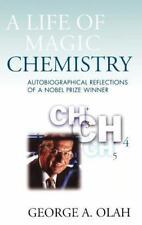 A Life of Magic Chemistry: Autobiographical Reflections of a Nobel-ExLibrary