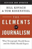 THE ELEMENTS OF JOURNALISM [9780804 - BILL KOVACH TOM ROSENSTIEL (BRAND NEW)