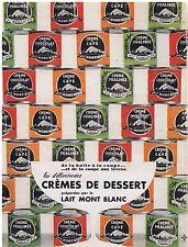 PUBLICITE ADVERTISING 054 1956 LAIT MONT BLANC crèmes de dessert