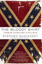 The Bloody Shirt: Terror After the Civil War, Budiansky, Stephen, New Book