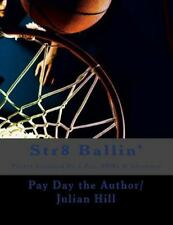 Str8 Ballin' : Poetry Inspired by 2 Pac, BBWs and Admirers by Pay Day the...