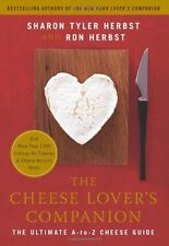 The Cheese Lovers Companion: The Ultimate A-to-Z Cheese Guide with More Than 1,