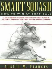 Smart Squash: How to Win at Soft Ball, Francis, Austin M.